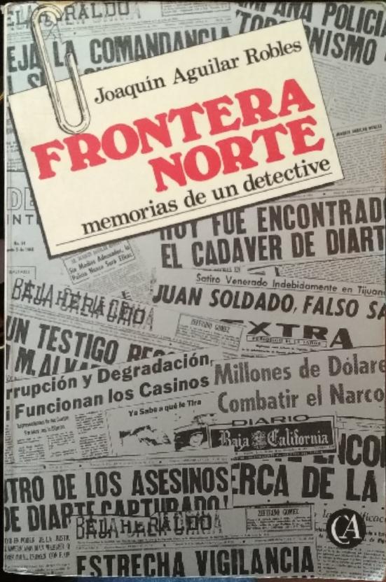 Frontera norte memorias de un detective